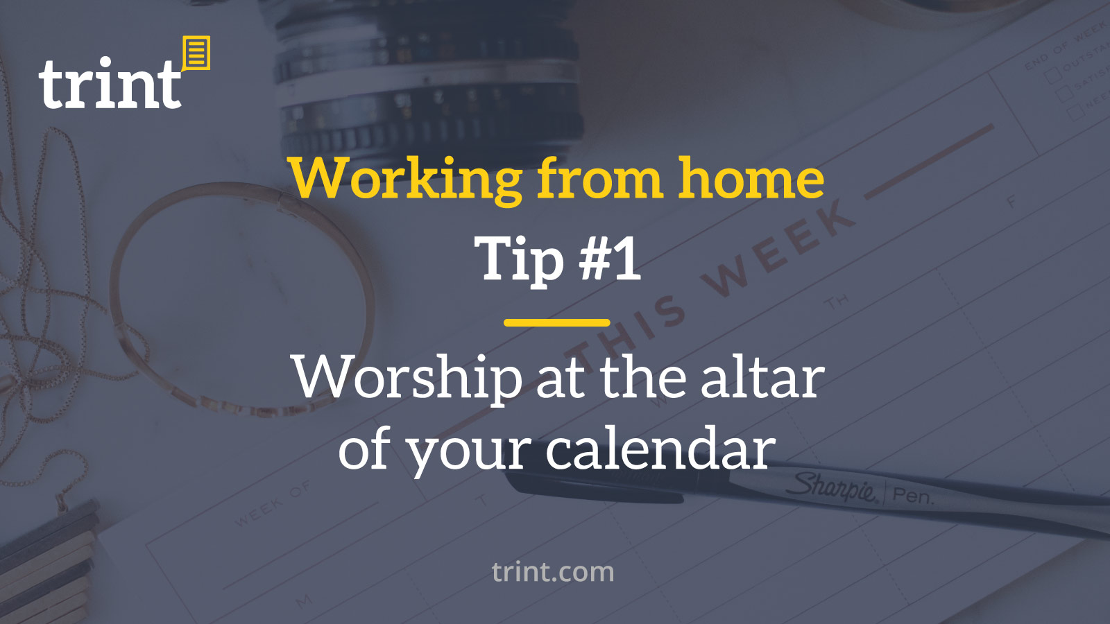 Trint WFH Tip 1 Worship at the altar of your calendar