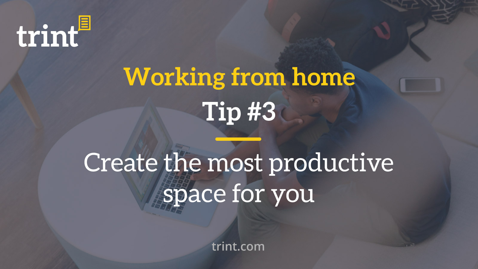 Trint WFH Tip 3 Create the most productive space for you